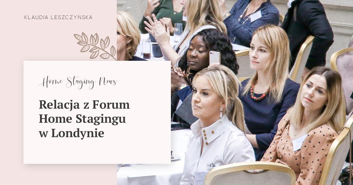 Relacja z Forum Home Stagingu w Londynie
