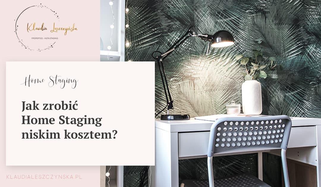 Jak zrobić Home Staging niskim kosztem?